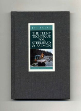 The Teeny Technique for Steelhead and Salmon - 1st Edition/1st Printing