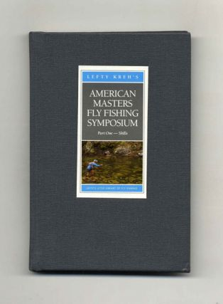 The American Masters Fly Fishing Symposium, Parts 1 & 2 - 1st Edition/1st Printing