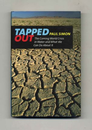 Tapped Out: The Coming World Crisis in Water and What We Can Do About It - 1st Edition/1st Printing