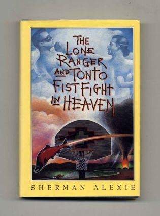The Lone Ranger and Tonto Fistfight in Heaven - 1st Edition/1st Printing