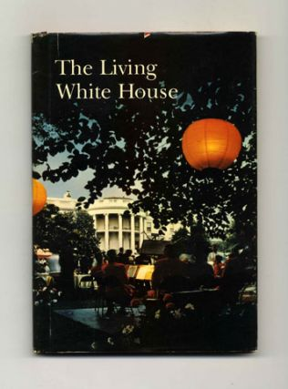 The Living White House - 1st Edition/1st Printing. Lonnelle Aikman