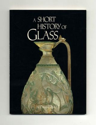 A Short History of Glass - 1st Edition/1st Printing