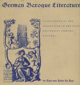 German Baroque Literature: A Catalogue of the Collection in the Yale University Library and German Baroque Literature: A Catalogue of the Collection in the Yale University Library, Volume 2 - 1st Edition/1st Printing