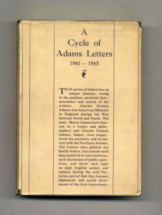 A Cycle of Adams Letters: 1861-1865 - 1st UK Edition/1st Printing. Charles Francis Adams,...