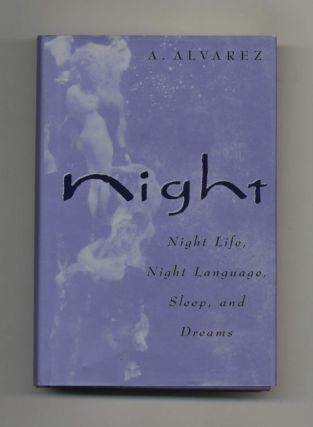 Night: Night Life, Night Language, Sleep, and Dreams - 1st Edition/1st Printing. Alvarez, lfred