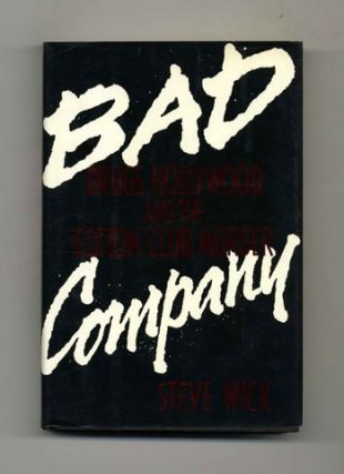 Bad Company: Drugs, Hollywood, and the Cotton Club Murder - 1st Edition/1st Printing