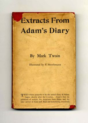 Extracts From Adam's Diary Translated From The Original Ms. Mark Twain, Samuel Langhorne Clemens.