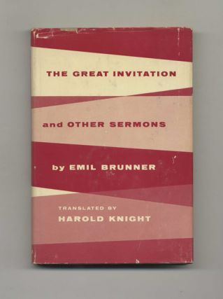 The Great Invitation and Other Sermons - 1st US Edition/1st Printing