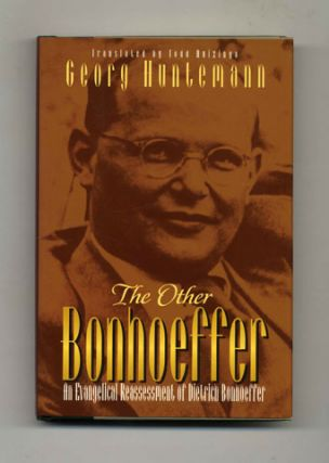 The Other Bonhoeffer: An Evangelical Reassessment of Dietrich Bonhoeffer - 1st US Edition/1st Printing