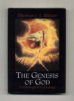 The Genesis of God: a Theological Genealogy - 1st Edition/1st Printing