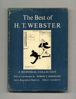 The Best of H. T. Webster: A Memorial Collection - 1st Edition/1st Printing. H. T. Webster