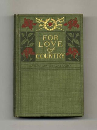 For Love Of Country: A Story Of Land And Sea In The Days Of The Revolution - 1st Edition/1st Printing