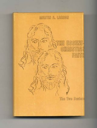 The Essene-Christian Faith: A Study in the Sources of Western Religion - 1st Edition/1st Printing