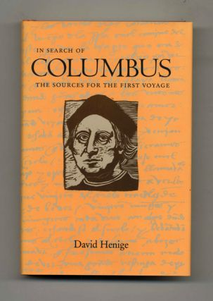 In Search of Columbus: the Sources for the First Voyage - 1st Edition/1st Printing