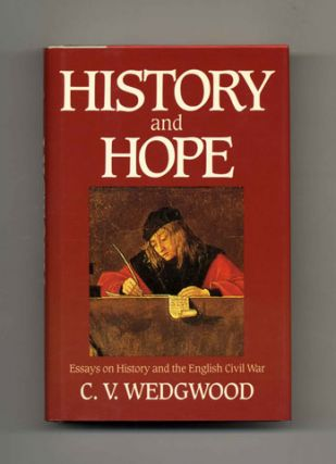 History and Hope: Essays on History and the English Civil War - 1st US Edition/1st Printing