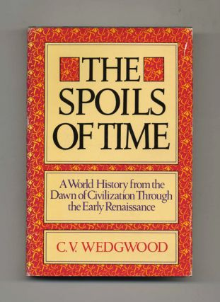 The Spoils of Time: A World History from the Dawn of Civilization Through the Early Renaissance - 1st Edition/1st Printing
