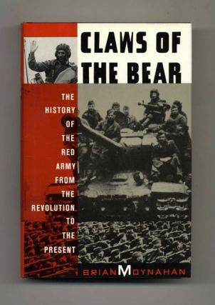 Claws of the Bear: The History of the Red Army from the Revolution to the Present - 1st...