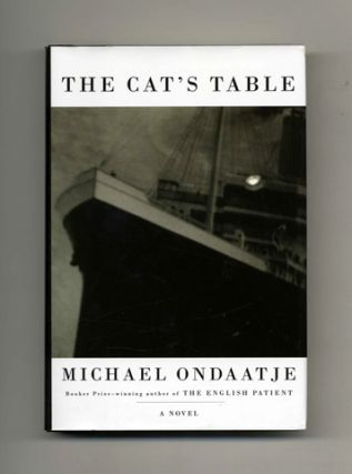 The Cat's Table - 1st US Edition/1st Printing. Michael Ondaatje