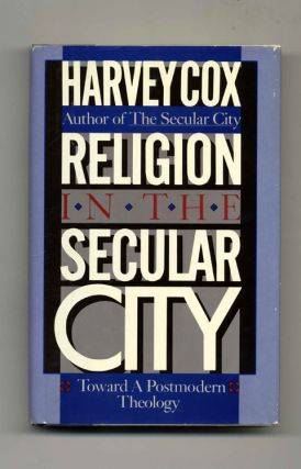 Religion in the Secular City: Toward a Postmodern Theology - 1st Edition/1st Printing