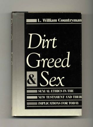 Dirt, Greed, and Sex: Sexual Ethics in the New Testament and Their Implications for Today - 1st...
