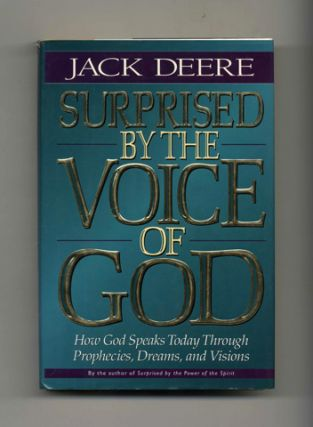 Surprised by the Voice of God: How God Speaks Today Through Prophecies, Dreams, and Visions -...