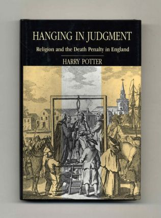 Hanging in Judgment: Religion and the Death Penalty in England - 1st Edition/1st Printing