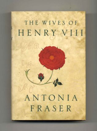 The Wives of Henry VIII - 1st US Edition/1st Printing