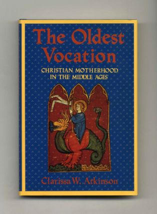 The Oldest Vocation: Christian Motherhood in the Middle Ages - 1st Edition/1st Printing