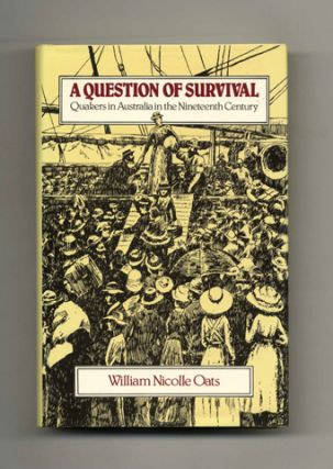 A Question of Survival: Quakers in Australia in the Nineteenth Century - 1st Edition/1st Printing