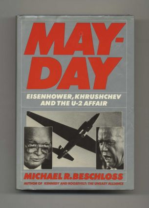 May Day: Eisenhower, Kruschev and the U-2 Affair - 1st Edition/1st Printing