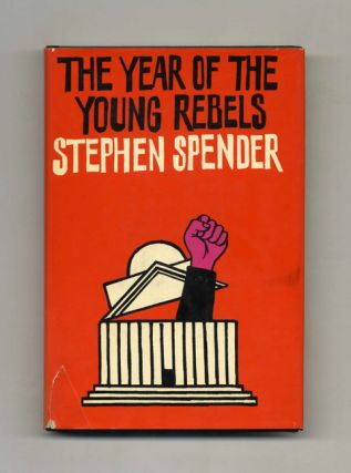 The Year of the Young Rebels. Stephen Spender
