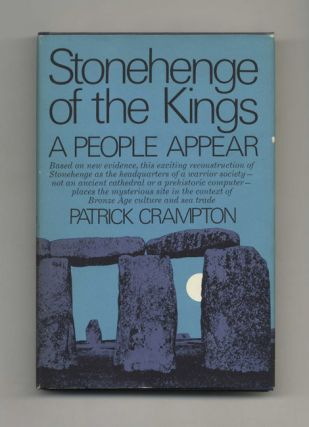 Stonehenge of the Kings: A People Appear - 1st US Edition/1st Printing. Patrick Crampton