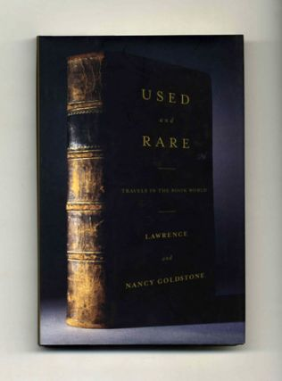 Used and Rare: Travels in the Book World - 1st Edition/1st Printing