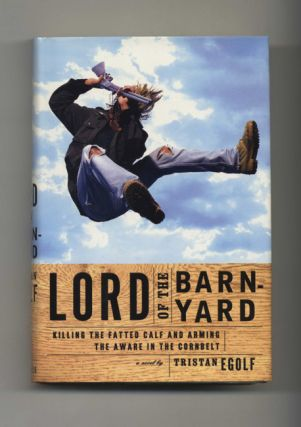 Lord of the Barnyard: Killing the Fatted Calf and Arming the Aware in the Cornbelt - 1st US...