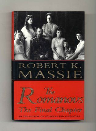 The Romanovs: The Final Chapter - 1st Edition/1st Printing