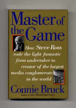 Master of the Game: Steve Ross and the Creation of Time Warner - 1st Edition/1st Printing