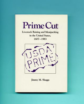 Prime Cut: Livestock Raising and Meatpacking in the United States, 1607-1983 - 1st Edition/1st...