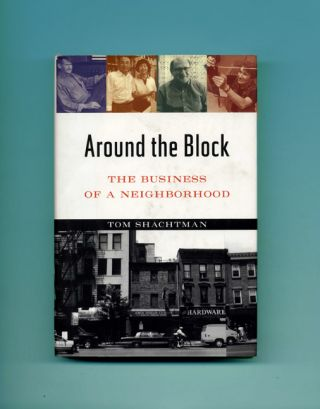Around the Block: The Business of a Neighborhood - 1st Edition/1st Printing