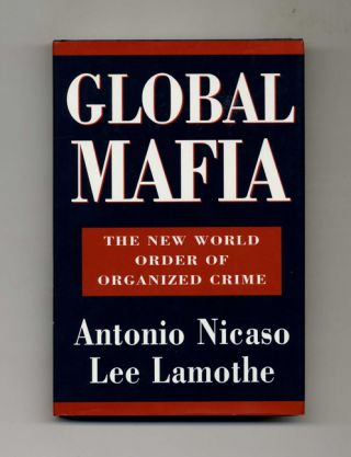 Global Mafia: The New World Order of Organized Crime - 1st Edition/1st Printing