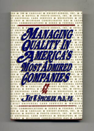 Managing Quality in America's Most Admired Companies - 1st Edition/1st Printing. Jaw W....