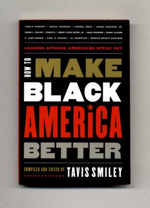 How to Make Black America Better: Leading African Americans Speak Out - 1st Edition/1st...