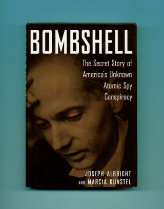 Bombshell: The Secret Story of America's Unknown Atomic Spy Conspiracy - 1st Edition/1st Printing