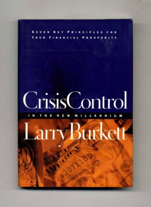 Crisis Control in the New Millennium: Seven Key Principles for Your Financial Prosperity - 1st...