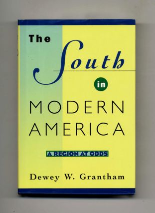The South in Modern America: A Region At Odds - 1st Edition/1st Printing