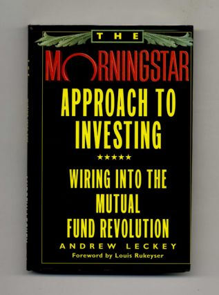 The Morningstar Approach to Investing: Wiring into the Mutual Fund Revolution - 1st Edition/1st...