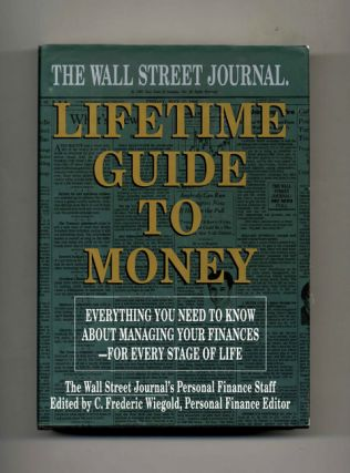 The Wall Street Journal Lifetime Guide to Money: Everything You Need to Know About Managing Your...