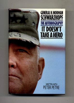 It Doesn't Take a Hero: the Autobiography - 1st Edition/1st Printing. H. Norman Schwarzkopf,...