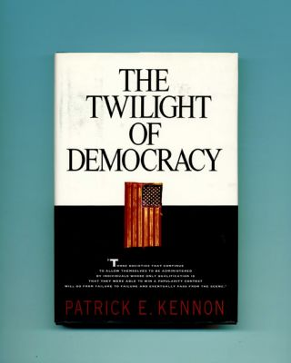 The Twilight of Democracy - 1st Edition/1st Printing