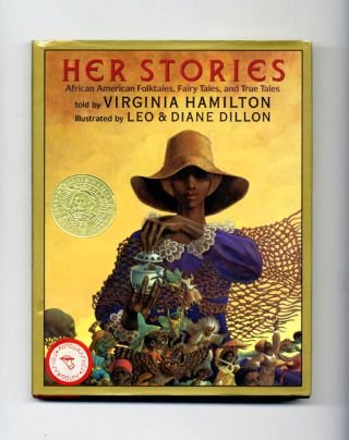 Her Stories: African American Folktales, Fairy Tales, and True Tales - 1st Edition/1st Printing....