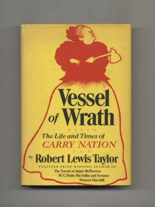 Vessel of Wrath: The Life and Times of Carry Nation - 1st Edition/1st Printing